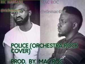 Ric Hassani - Police (Orchestra Rock Version) x Mac Roc